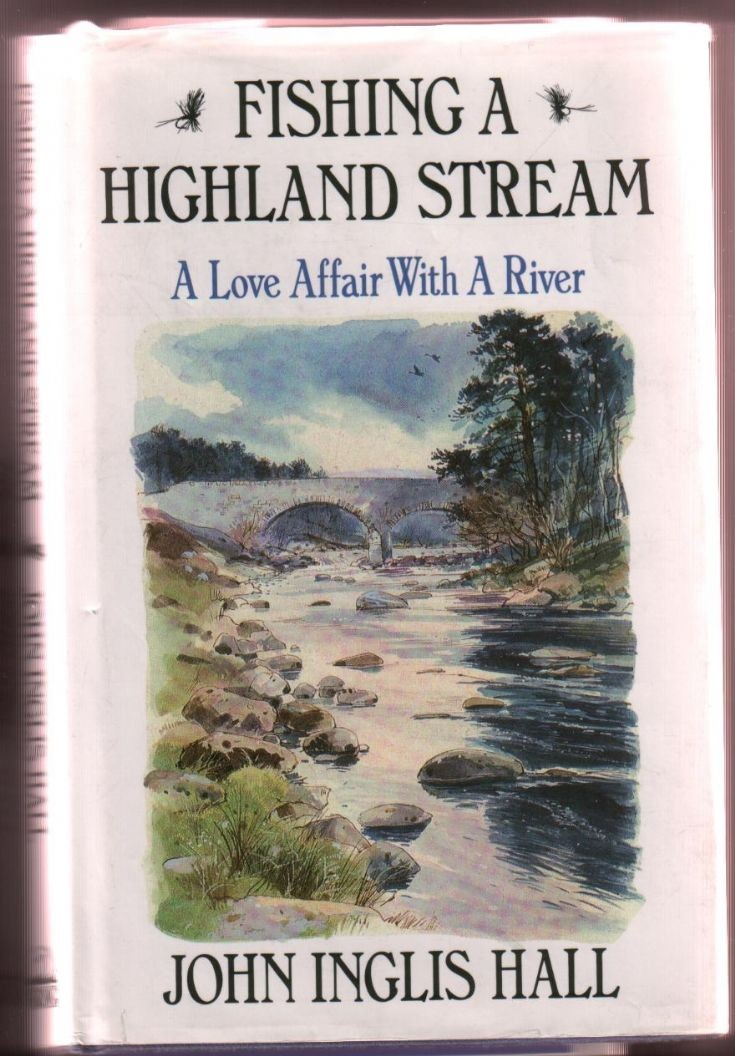 Fishing a Highland Stream - a classic first published 1960